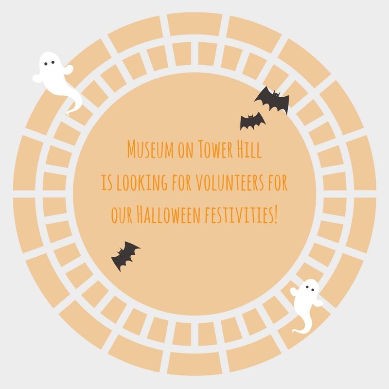 Museum on Tower Hillis looking for volunteers forour Halloween festivities! (2).jpg