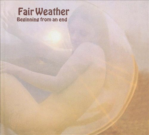 Fair Weather: Beginning from an End