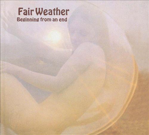 Fair Weather: Beginning from an End