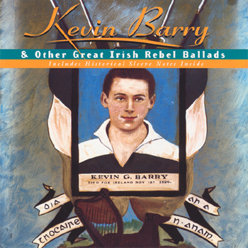 Various Artists - Kevin Barry & Other Great Irish Rebel Ballads.jpg