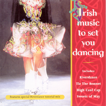 Various Artists - Irish Music to Set You Dancing.jpg
