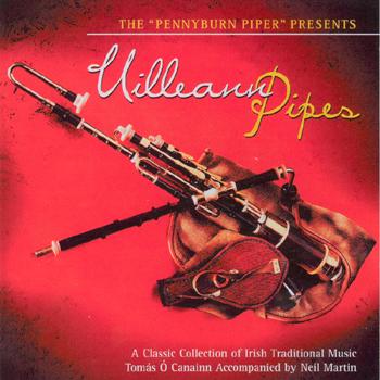 Tomas O'Canainn - The Pennyburn Piper Presents Uilleann Pipes.jpg