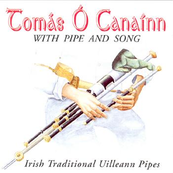 Tomas O'Canainn - Uilleann Pipes and Song.jpg