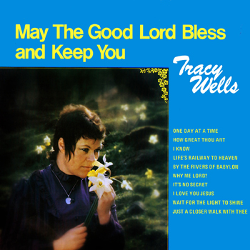 Tracy Wells - May the Good Lord Bless and Keep You.jpg