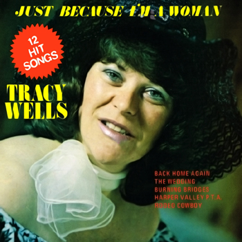 Tracy Wells - Just Because I'm a Woman.jpg