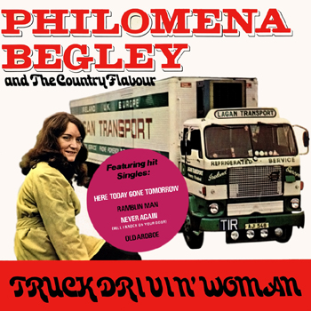 Philomena Begley & The Country Flavour - Truck Driving Woman.jpg