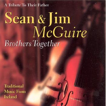 Sean McGuire & Jim McGuire - Brothers Together.jpg