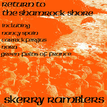Skerry Ramblers - Return to the Shamrock Shore.jpg