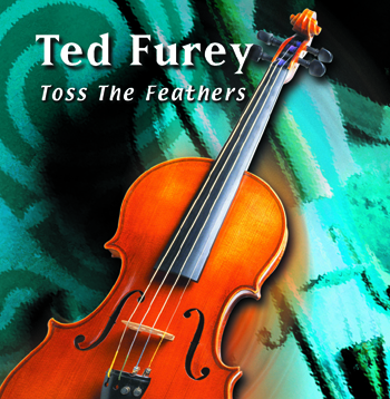 Ted Furey - Toss the Feathers.jpg