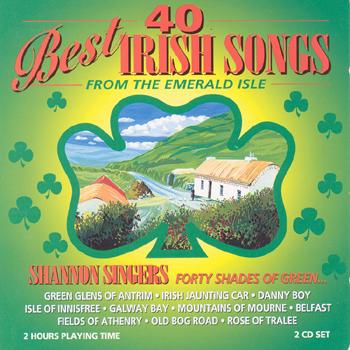 The Shannon Singers - 40 Best Irish Songs.jpg