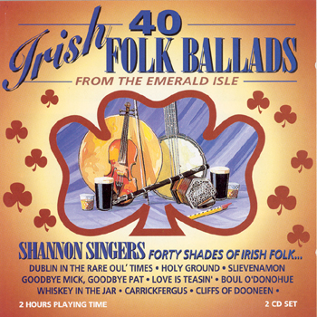 The Shannon Singers - 40 Irish Folk Ballads.jpg