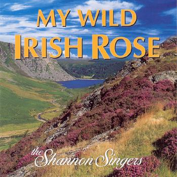 The Shannon Singers - My Wild Irish Rose.jpg