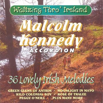Malcolm Kennedy - Waltzing Thro' Ireland.jpg