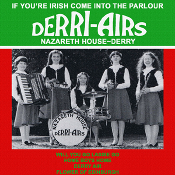 Nazareth House Derri-Airs - If You're Irish Come into the Parlour.jpg