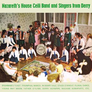 Nazareth's House Céilí Band - Nazareth's House Céilí Band & Singers From Derry.jpg