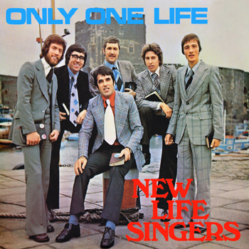 New Life Singers - Only One Life.jpg