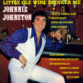 Johnnie Johnston - Little Old Wine Drinker Me.jpg