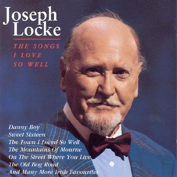 Josef Locke - The Songs I Love So Well.jpg
