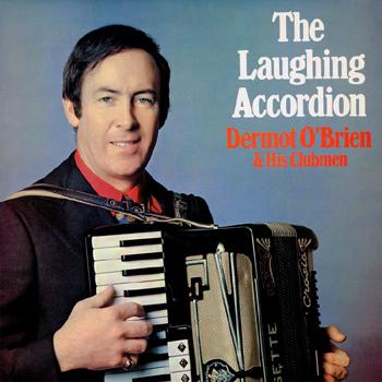 Dermot O'Brien & His Clubmen - The Laughing Accordion.jpg