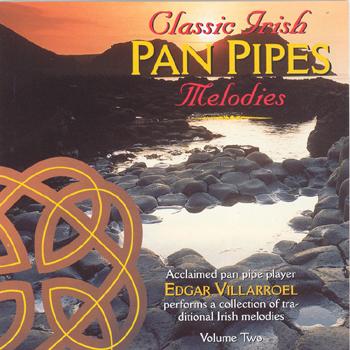 Edgar Villarroel - Classic Irish Pan Pipes Melodies Vol. 2.jpg
