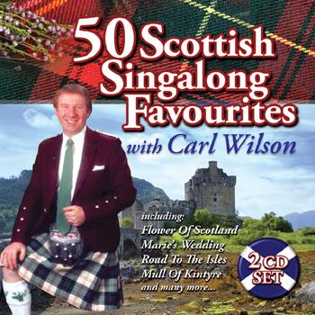 Carl Wilson - 50 Scottish Singalong Favourites.jpg