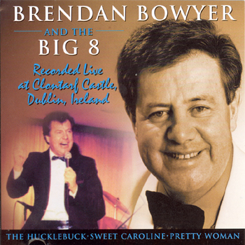 Brendan Bowyer & The Big Eight - Live At Clontarf Castle.jpg