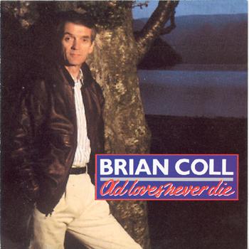 Brian Coll - Old Love Never Dies.jpg