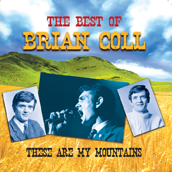 Brian Coll - These Are My Mountains - The Best of Brian Coll.jpg