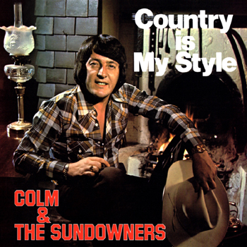 Colm & The Sundowners - Country Is My Style.jpg