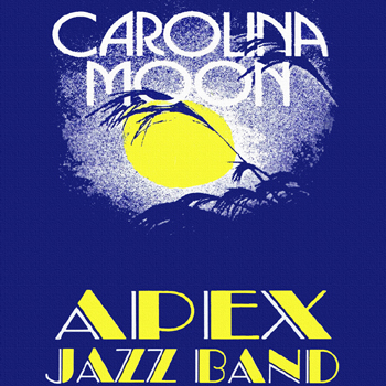 Apex Jazz Band - Carolina Moon.jpg