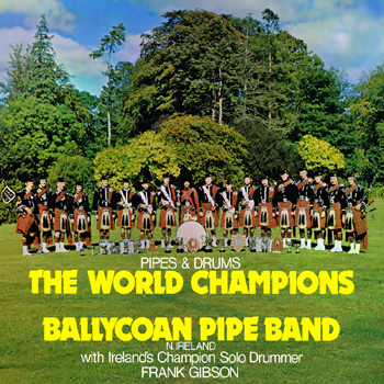 Ballycoan Pipe Band - Pipes and Drums - The World Champions.jpg