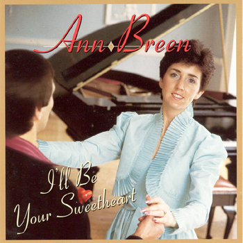 Ann Breen - I'll Be Your Sweetheart.jpg