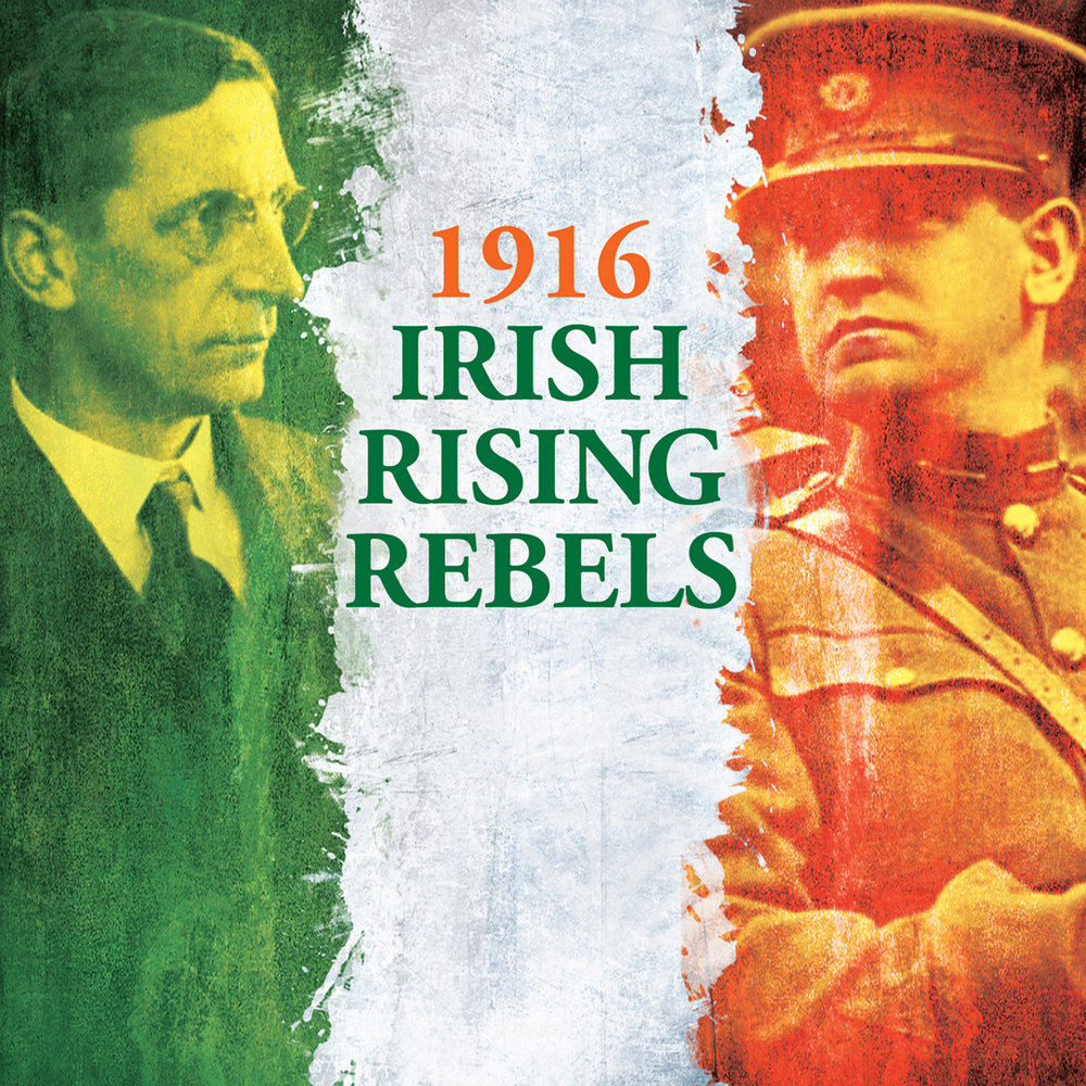 1916 Irish Rebels Rising.jpg