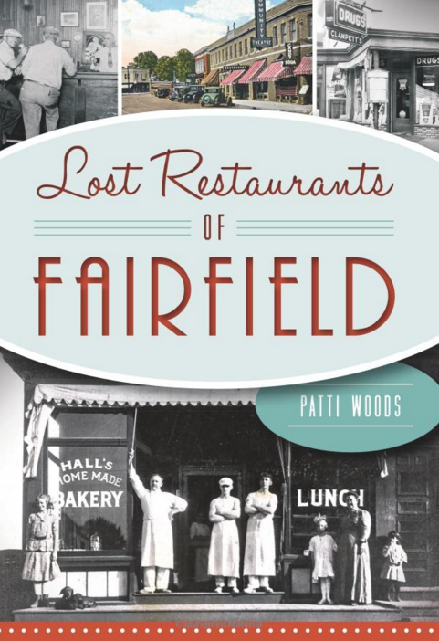 Lost Restaurants Of Fairfield A History Cookbook By Patti