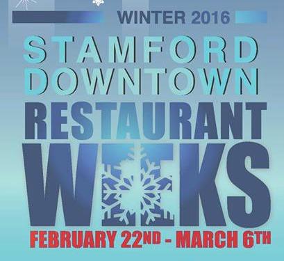 Winter 2016 Stamford Downtown Restaurant Weeks Start Feb 22nd Ct Bites