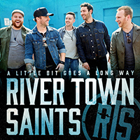 """A LITTLE BIT GOES A LONG WAY"" Artist: River Town Saints Written by: Gavin Slate, Carleton Stone, Emma-Lee iTunes 