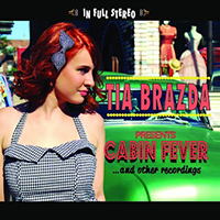 """CABIN FEVER"" & ""MAN UP"" Artist: Tia Brazda Written by: Tia Brazda, Karen Kosowski, Emma-Lee iTunes 