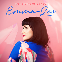 NOT GIVING UP ON YOU (2017)    Written by: Emma-Lee, Karen Kosowski & Todd Clark.   Produced by Karen Kosowski.