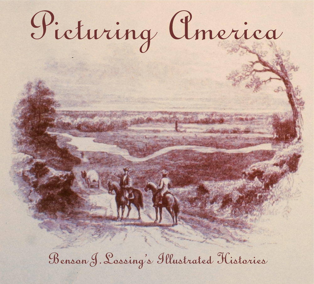 PICTURING AMERICA ~ BENSON J LOSSING