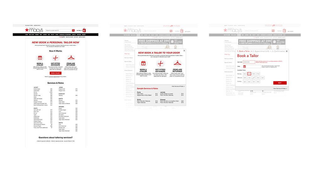 zTailors - Partnering with an outside vendor, we used implemented on demand tailoring to the Macy's online experience.Processes include: interface design, hi-resolution mockups, click through prototypes.