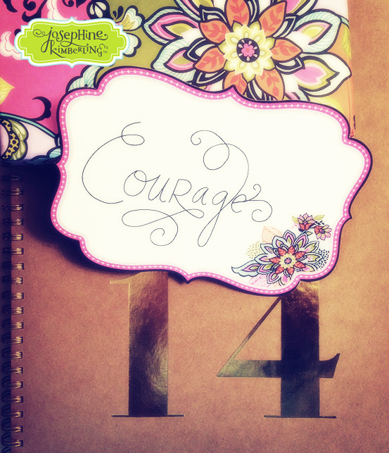 Josephine Kimberling's word for the year - Courage
