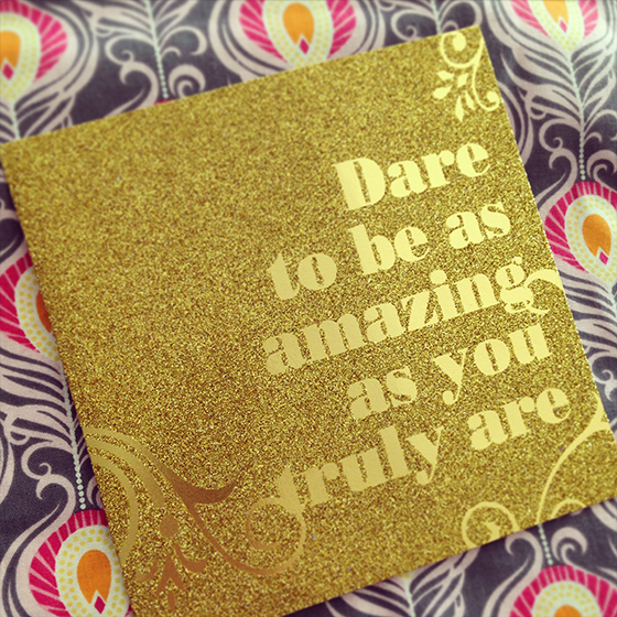 """Dare to be as amazing as you truly are"" gold glitter card from Papyrus"