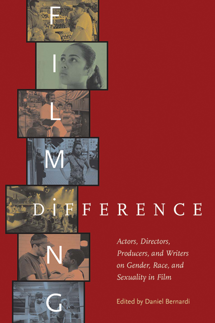 Filming Difference: Actors, Directors, Producers and Writers on Gender, Race and Sexuality in Film