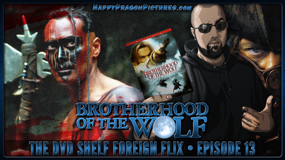 The DVD Shelf Foreign Flix Episode 13: Brotherhood of the Wolf
