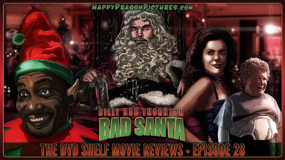 The DVD Shelf Movie Reviews Episode 28: Bad Santa