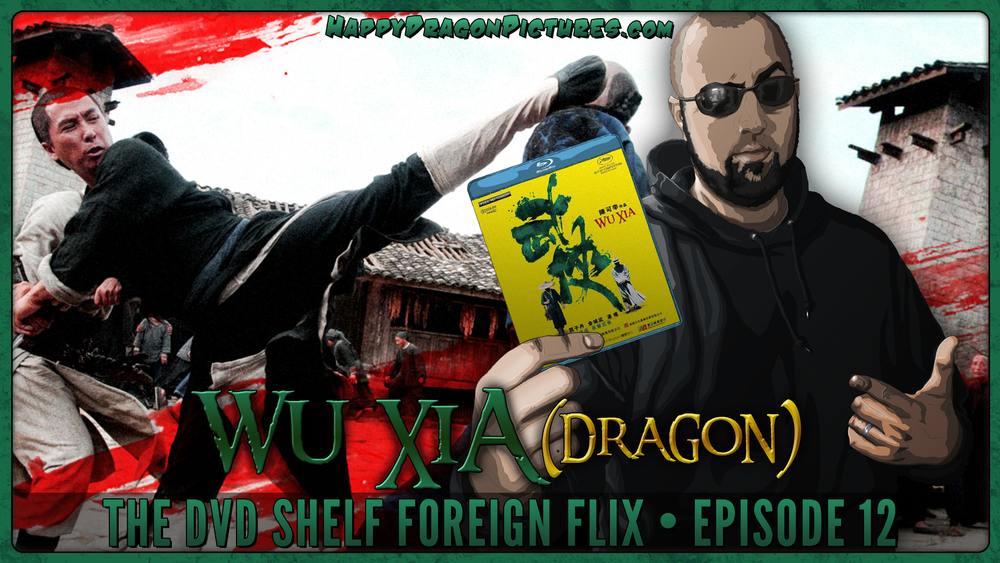 The DVD Shelf Foreign Flix Episode 12: Wu Xia (Dragon)