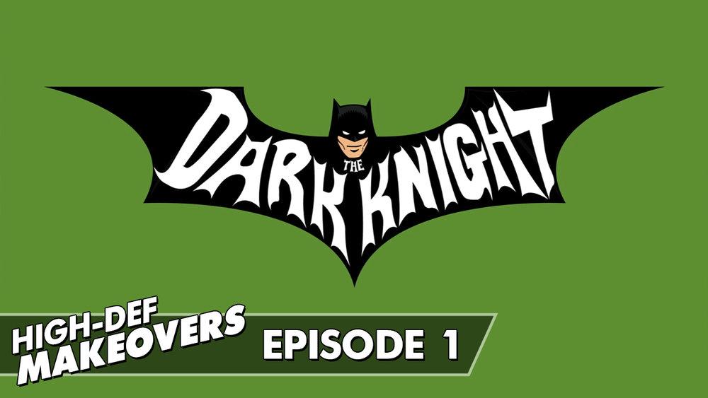 01_High-DefMakeovers_DarkKnight1966_Thumbnail.jpg