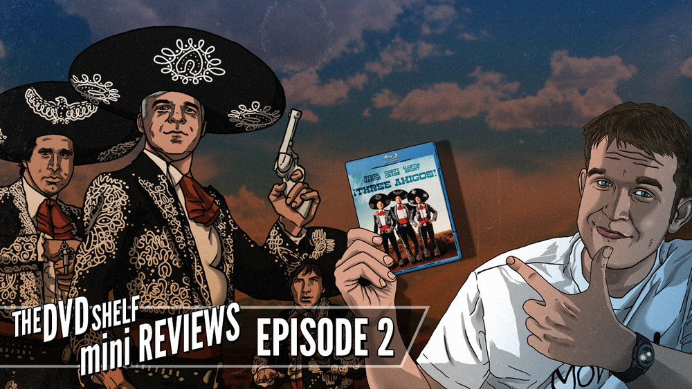 02_DVDShelfminiReviews_ThreeAmigos_Thumbnail.jpg