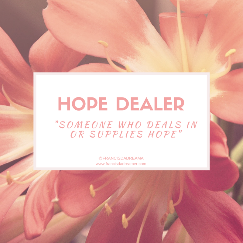 Hope Dealer The Beginnings Francis Da Dreamer
