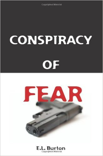 E.L. Burton's Novel Conspiracy of Fear was a Semi-Finalist in the Amazon Breakthrough Novel of the Year Contest